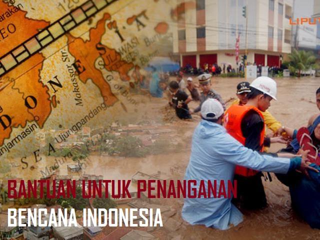 BANTUAN UNTUK PENANGANAN BENCANA INDONESIA