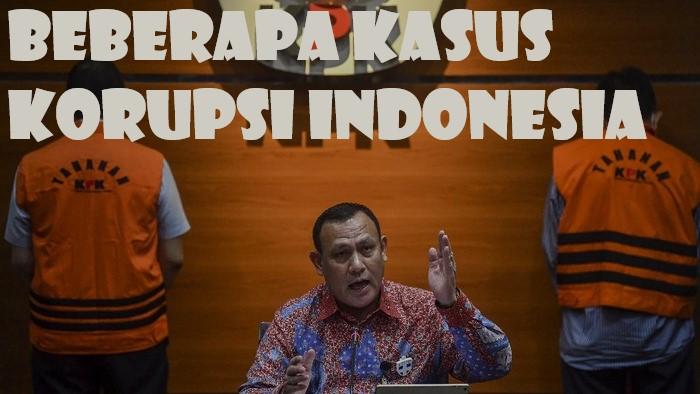 Beberapa Kasus Korupsi Indonesia