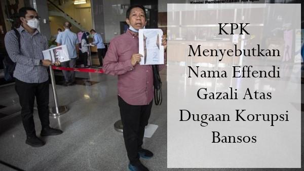 KPK Menyebutkan Nama Effendi Gazali Atas Dugaan Korupsi Bansos