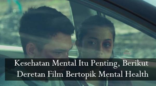Kesehatan Mental Itu Penting, Berikut Deretan Film Bertopik Mental Health